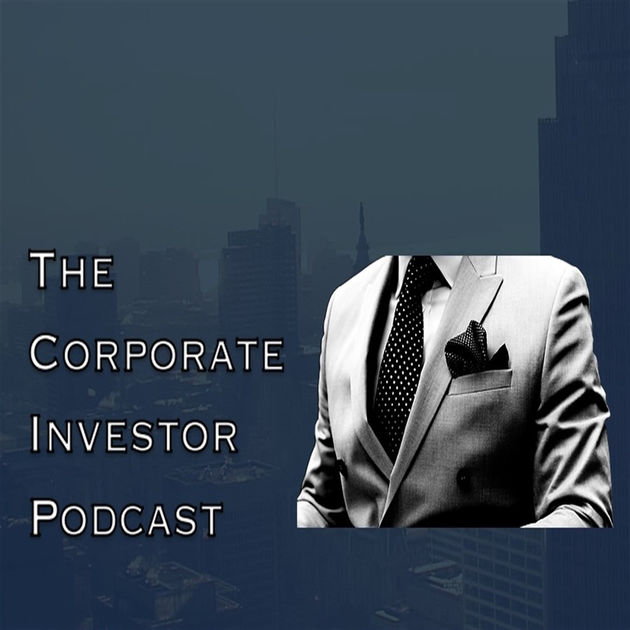 The Corporate Investor Podcast - Episode 37